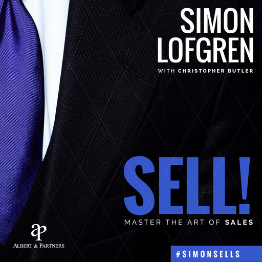 SELL! : Master the Art of Sales, Simon Löfgren