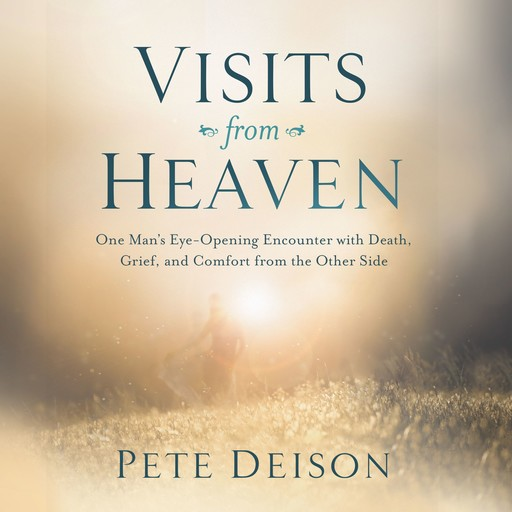 Visits from Heaven, Pete Deison