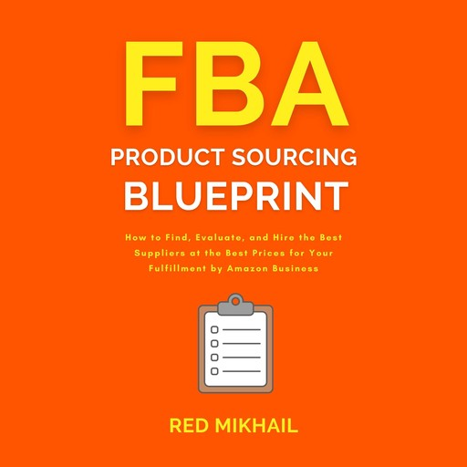 FBA Product Sourcing Blueprint, Red Mikhail