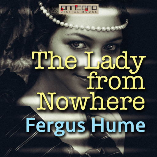 The Lady from Nowhere, Fergus Hume