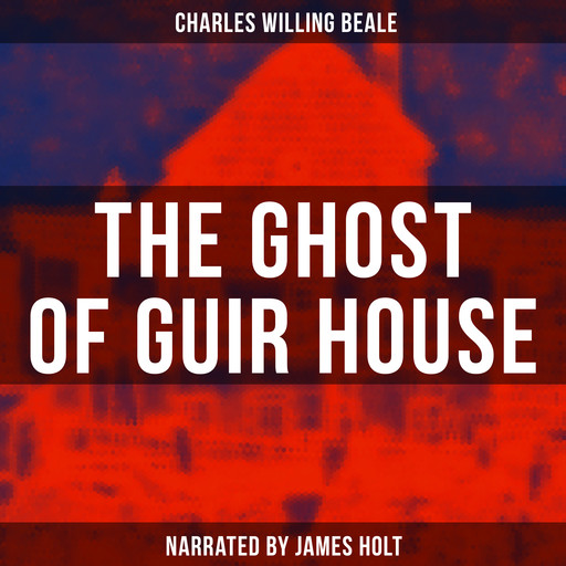 The Ghost of Guir House, Charles Willing Beale
