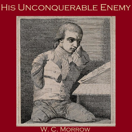 His Unconquerable Enemy, W.C.Morrow