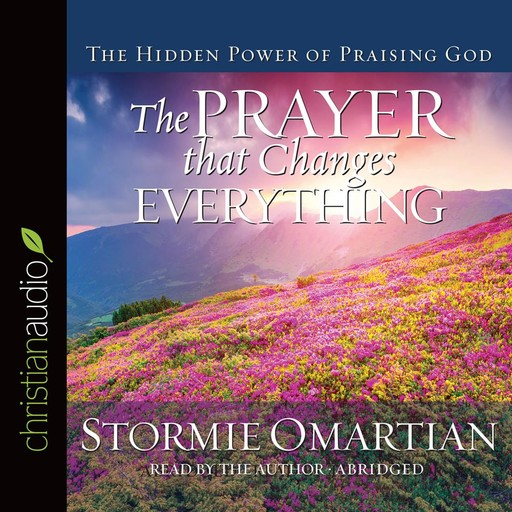 The Prayer that Changes Everything, Stormie Omartian