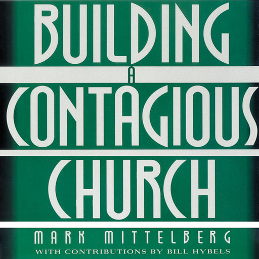 Becoming a Contagious Church, Bill Hybels, Mark Mittelberg