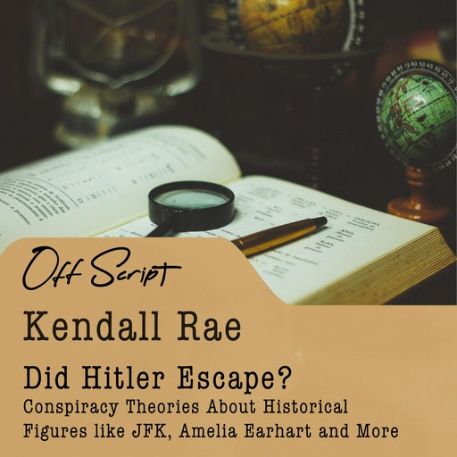 Did Hitler Escape?, Kendall Rae