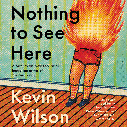 Nothing to See Here, Kevin Wilson