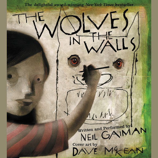 The Wolves in the Walls, Neil Gaiman