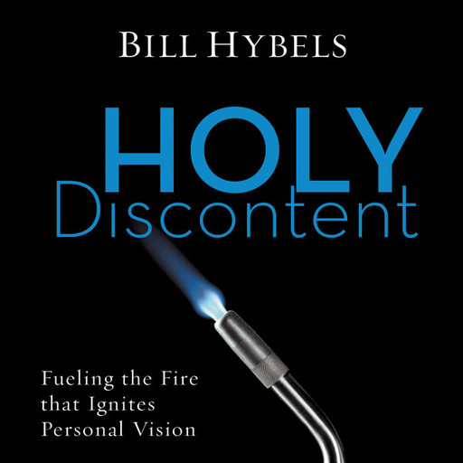 Holy Discontent, Bill Hybels