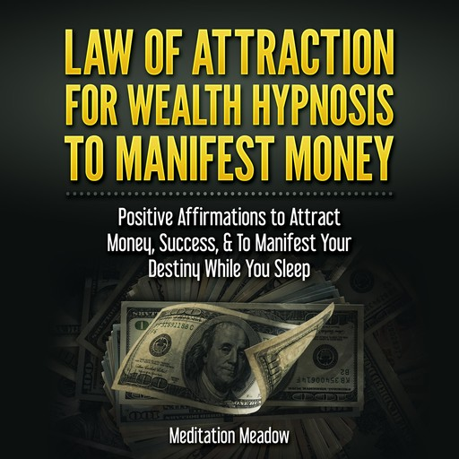Law of Attraction for Wealth Hypnosis to Manifest Money, Meditation Meadow
