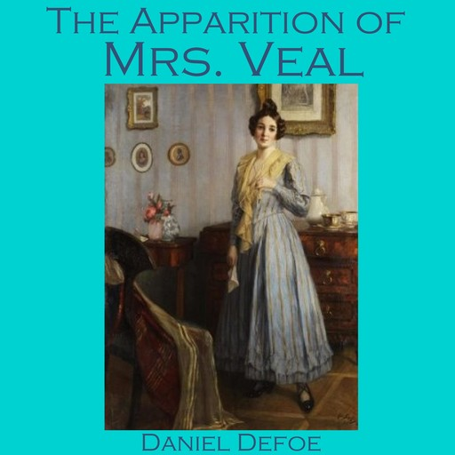 The Apparition of Mrs. Veal, Daniel Defoe