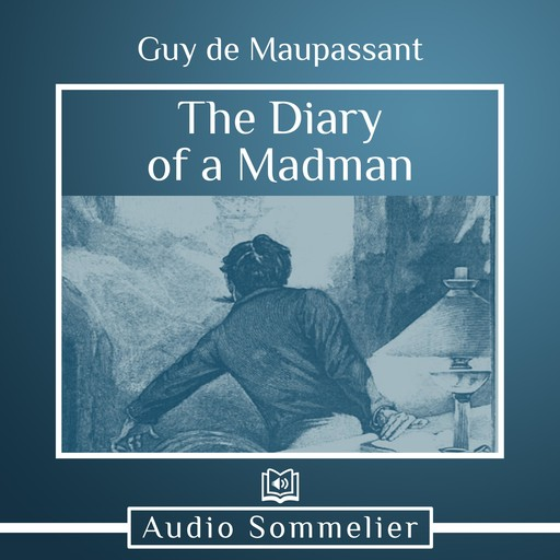 The Diary of a Madman, Guy de Maupassant