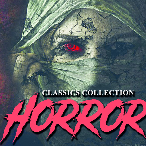 Horror Classics collection, Howard Lovecraft, Francis Marion Crawford, Algernon Blackwood, Ambrose Bierce, W.W.Jacobs, Edward Benson, Robert Chambers, Edgar Allan Poe