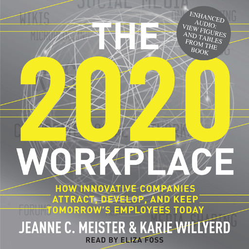 The 2020 Workplace, Jeanne C. Meister, Karie Willyerd