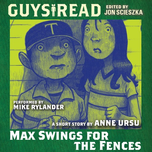 Guys Read: Max Swings For the Fences, Anne Ursu