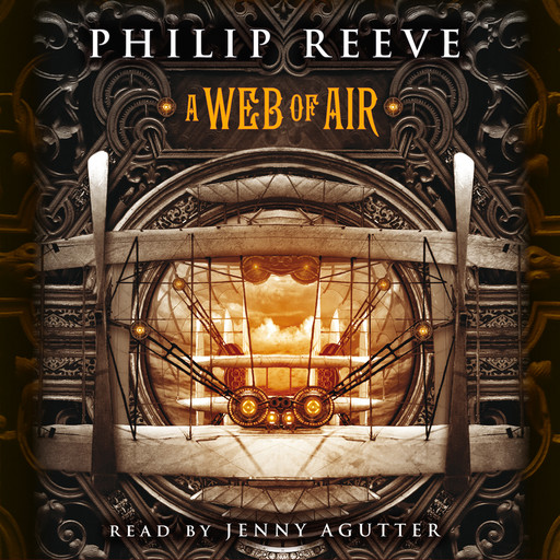 A Web of Air: Fever Crumb, Book #2, Philip Reeve