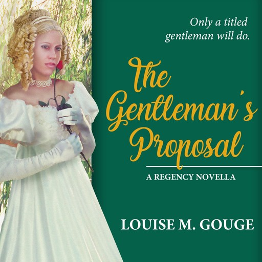 The Gentleman's Proposal, Louise M. Gouge