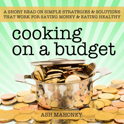 Cooking on a Budget, Ash Mahoney