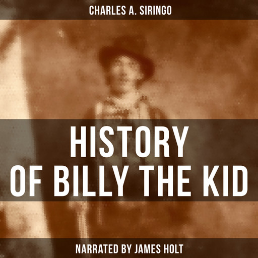 History of Billy the Kid, Charles A. Siringo