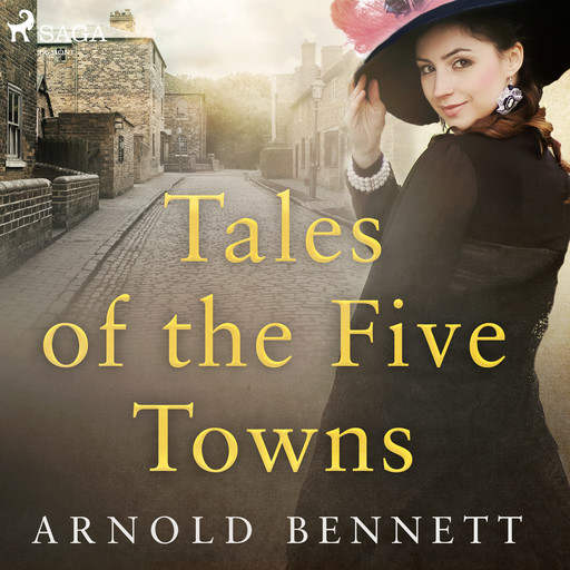 Tales of the Five Towns, Arnold Bennet