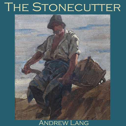 The Stonecutter, Andrew Lang