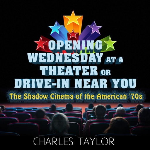 Opening Wednesday at a Theater Or Drive-In Near You, Charles Taylor