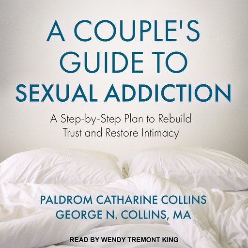 A Couple's Guide to Sexual Addiction, Paldrom Collins, George Collins, MA