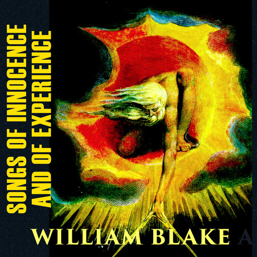 Songs of Innocence and of Experience, William Blake