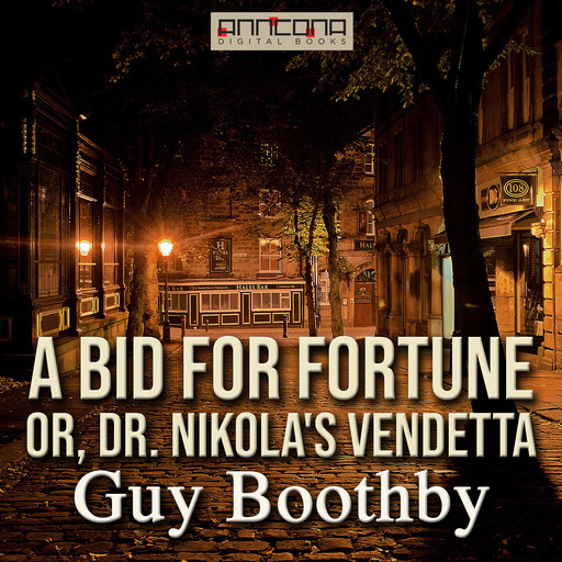 A Bid for Fortune; Or, Dr Nikola's Vendetta, Guy Boothby
