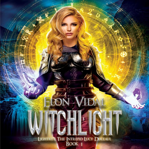 Witchlight (Lightkey: The Intrepid Lucy Duceaul, Book 1), Elon Vidal