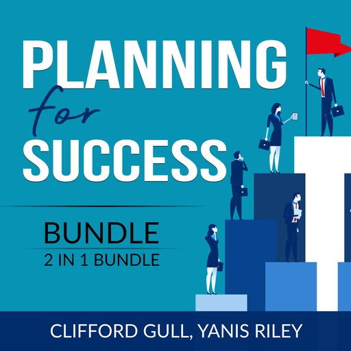 Planning for Success Bundle, 2 in 1 Bundle: Success Starts Here and Fit For Success, Yanis Riley, Clifford Gull