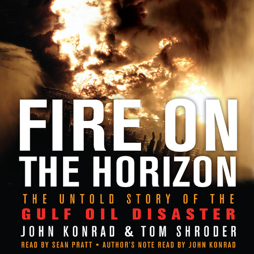 Fire on the Horizon, John Konrad, Tom Shroder