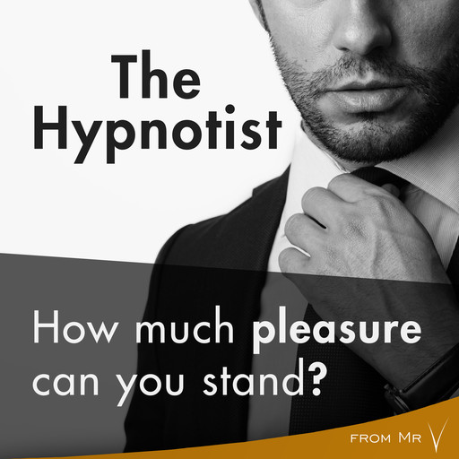 The Hypnotist: How much pleasure can you stand?, fromV