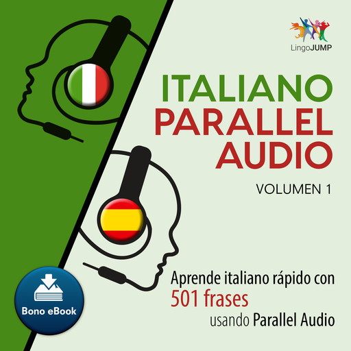 Italiano Parallel Audio Aprende italiano rpido con 501 frases usando Parallel Audio - Volumen 1, Lingo Jump