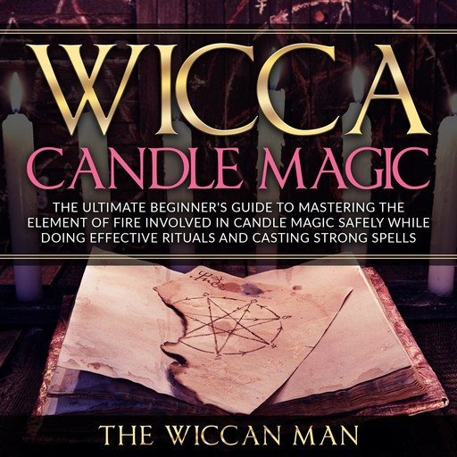 Wicca Candle Magic, The Wiccan Man