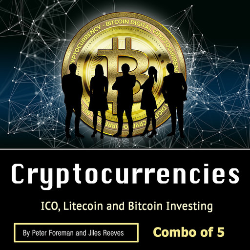 Cryptocurrencies: ICO, Litecoin and Bitcoin Investing, Jiles Reeves