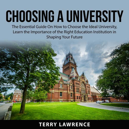 Choosing a University, Terry Lawrence