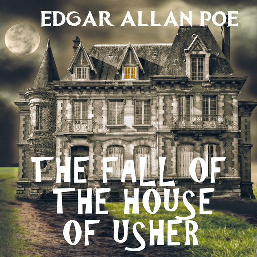 The Fall of the House of Usher, Edgar Allan Poe