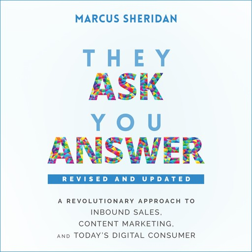 They Ask, You Answer, Marcus Sheridan