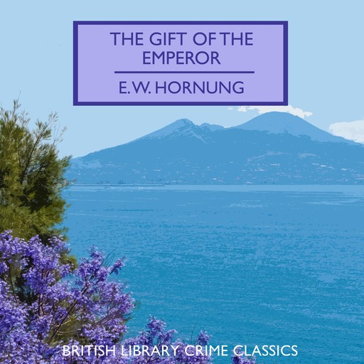 The Gift of the Emperor, E.W.Hornung