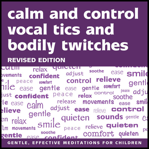 Calm and Control Vocal Tics and Bodily Twitches - Revised Edition, Lynda Hudson
