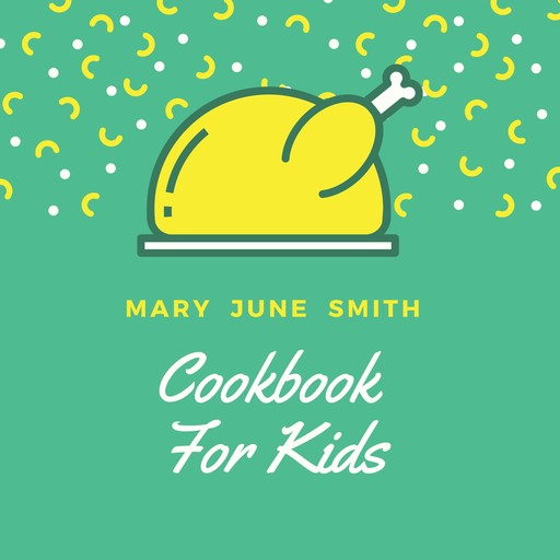 Cookbook for Kids, Mary Smith