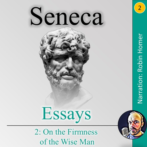 Essays 2: On the Firmness of the Wise Man, Seneca