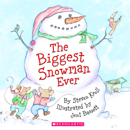 The Biggest Snowman Ever, Steven Kroll