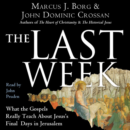 The Last Week, Marcus Borg, John Dominic Crossan