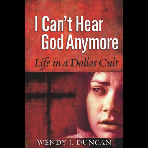 I Can't Hear God Anymore, Wendy J. Duncan