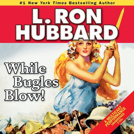 While Bugles Blow!, L.Ron Hubbard