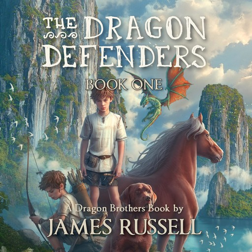 The Dragon Defenders - Book One, James Russell