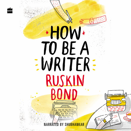 How to Be a Writer, Ruskin Bond