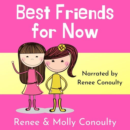 Best Friends for Now, Renee Conoulty, Molly Conoulty