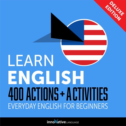 Everyday English for Beginners - 400 Actions & Activities, Innovative Language Learning